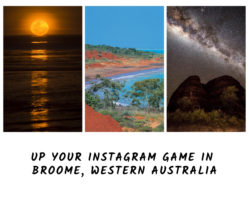 Up Your Instagram Game in Broome, Western Australia