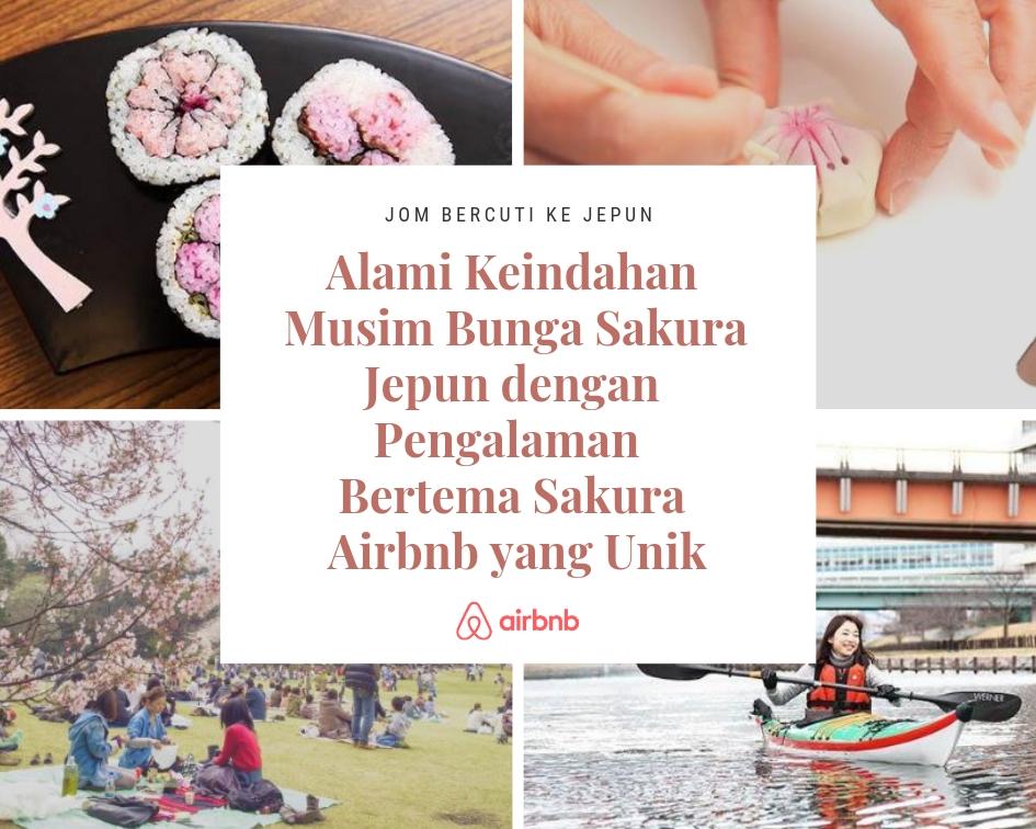 Alami Keindahan Musim Bunga Sakura Jepun dengan Pengalaman  Bertema Sakura Airbnb yang Unik